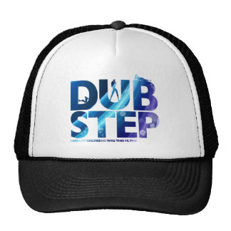 Dubstep I Wish My Girlfriend Was This Dirty Cap