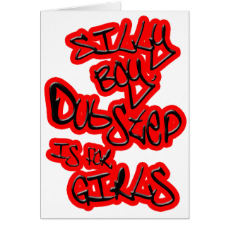Dubstep is for girls gals ladies womens Dubstep Greeting Card
