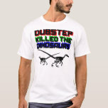Dubstep Killed the Dinosaurs 2 T-Shirt