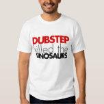 Dubstep killed the Dinosaurs (No Bass) Shirts