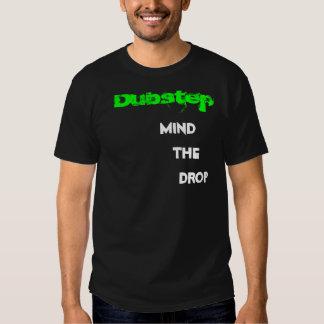 Dubstep mind the drop tshirt