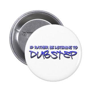 Dubstep remix- Dubstep music-download dubstep 6 Cm Round Badge