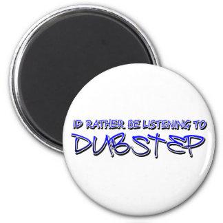 Dubstep remix- Dubstep music-download dubstep 6 Cm Round Magnet