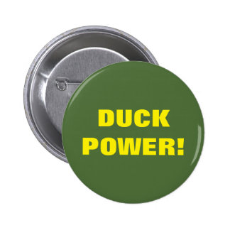DUCK POWER! 6 CM ROUND BADGE