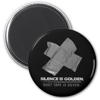 duct tape - silence is golden duct tape is silver 6 cm round magnet