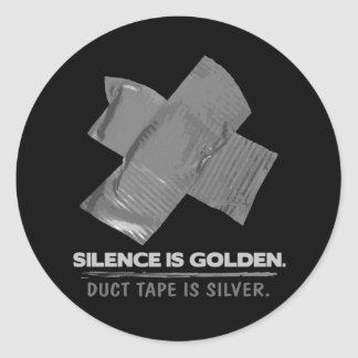 duct tape - silence is golden duct tape is silver round sticker