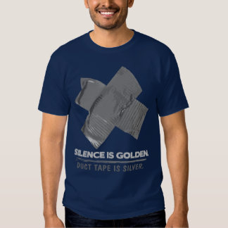 duct tape - silence is golden duct tape is silver tshirts