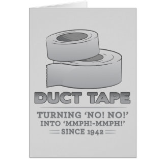 duct tape - turning no no into mmph mmph funny greeting cards