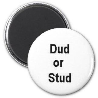 Dud or Stud 6 Cm Round Magnet