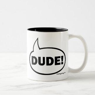 DUDE-1 COFFEE MUGS