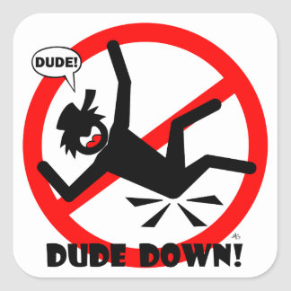 DUDE DOWN Stickers & Buttons