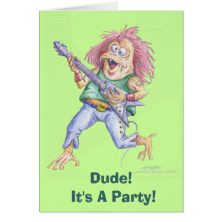 Dude!  It's A Party! Greeting Card