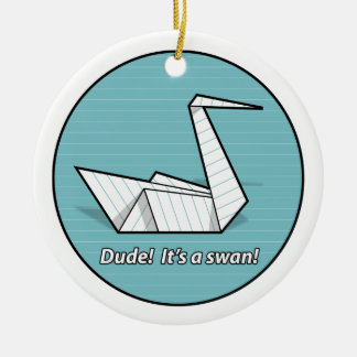 Dude! It's a swan! Ornament