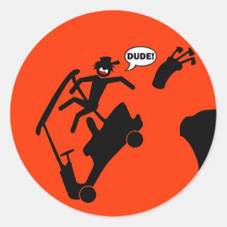 DUDE off the deck-2 Round Sticker