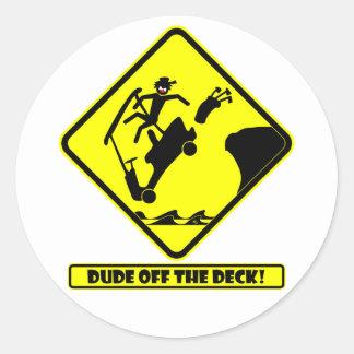 DUDE off the deck-3 Round Sticker