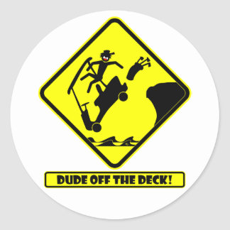 DUDE off the deck-3 Stickers