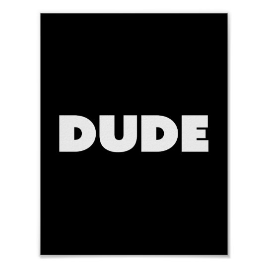 Dude Pop Typography Black And White Customisable Poster