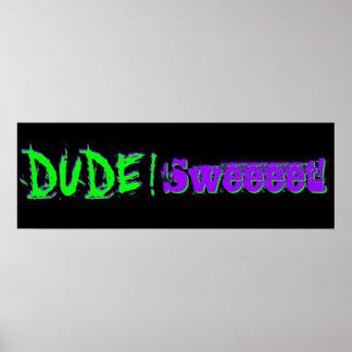 Dude Sweeeet Banner Poster