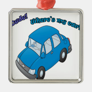 Dude!Where is my car? Christmas Ornament