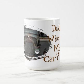 Dude Where s My Car Coffee Mug