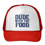 Dude With The Food Blue Trucker Hats