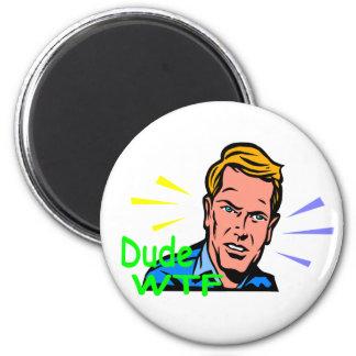 dude_wtf 6 cm round magnet