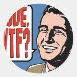 Dude - WTF Round Sticker