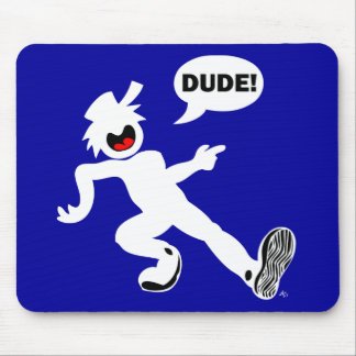 DUDE'N 1B MOUSE PAD