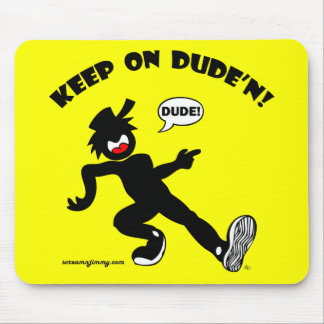 DUDE'N 2 MOUSE PAD