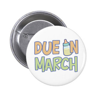Due In March Pinback Buttons