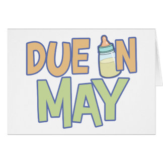 Due In May Greeting Card