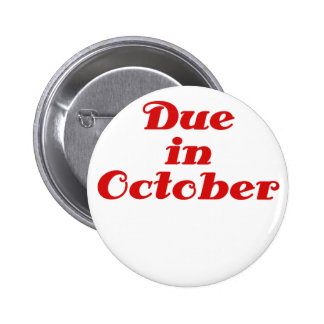 Due in October Buttons