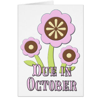 Due in October Expectant Mother Greeting Card