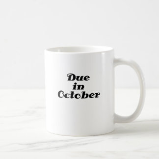 Due in October Coffee Mugs