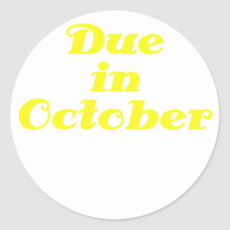 Due in October Round Sticker