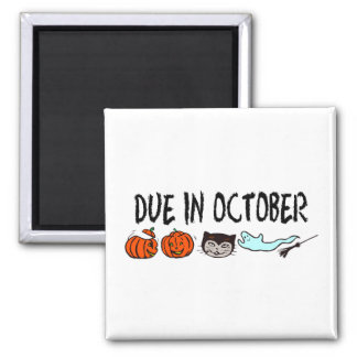 Due In October Square Magnet