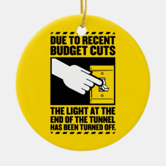 Due to Budget Cuts, the Light at the end of the Tu Christmas Ornament