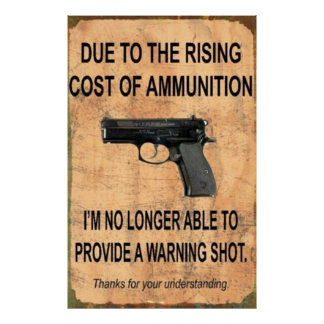 Due to raising cost of ammunition poster