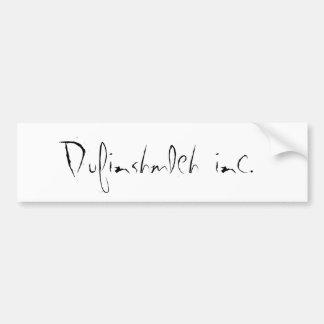Dufinshmleh inc. bumper sticker