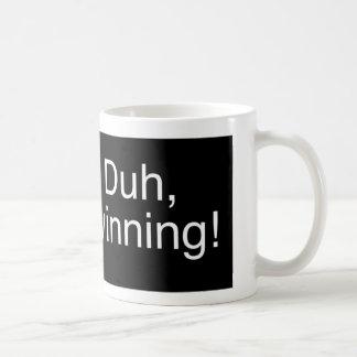 Duh Winning Black Coffee Mug