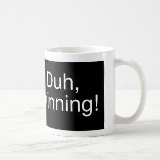 Duh Winning Black Coffee Mugs