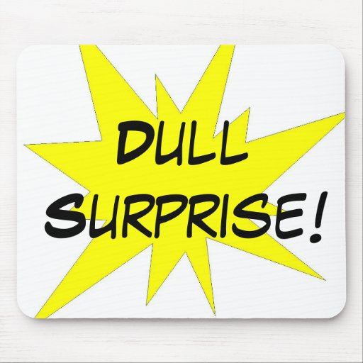 Dull Surprise! Mouse Pads