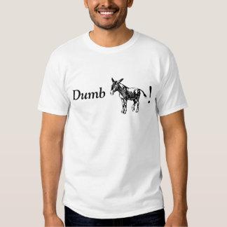 Dumb A$$! T-shirts