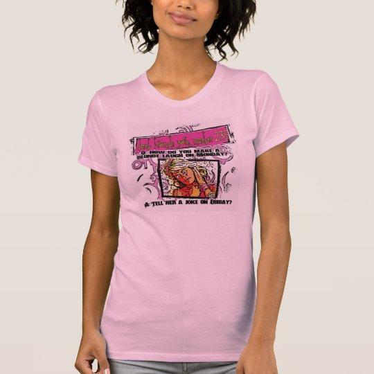 dumb blonde joke number 237 T-Shirt