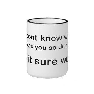 dumb mugs