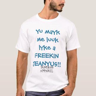 DUMBASS APPAREL T-Shirt