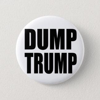 """""""DUMP TRUMP"""" 6 CM ROUND BADGE"""