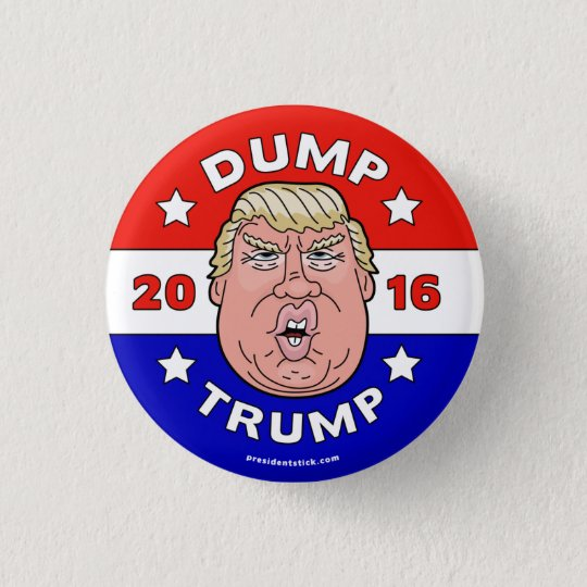 Dump Trump, Anti-Donald Trump 2016 button/pin 3 Cm