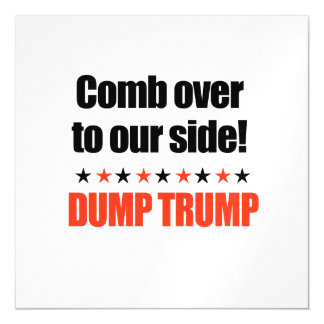 Dump Trump - Comb Over to our side Magnetic Invitations