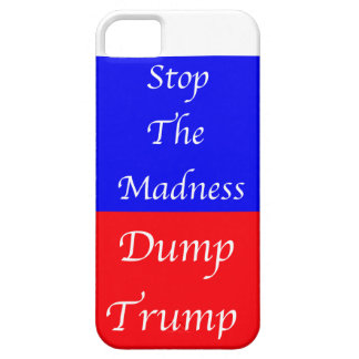 Dump Trump Stop The Madness iPhone 5 Case